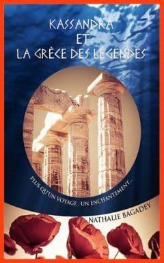 Nathalie Bagadey - Kassandra et la Grèce des légendes