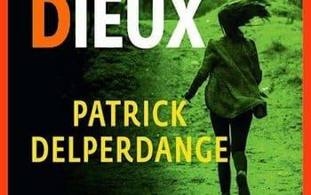 Patrick Delperdange - Si tous les dieux nous abandonnent