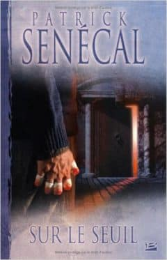 Patrick Senécal - Sur le seuil