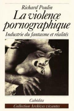 Richard Poulin - La violence pornographique