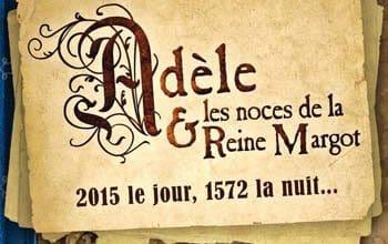 Silène Edgar - Adèle et les noces de la Reine Margot