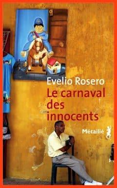 Evelio Rosero - Le carnaval des innocents