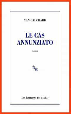 Yan Gauchard - Le cas Annunziato