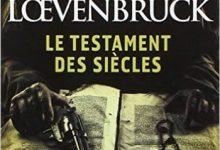 Henri Loevenbruck - Le testament des siècles