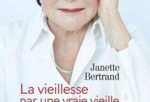 Janette Bertrand - La Vieillesse par une vraie vieille