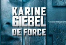 Karine Giebel - De force
