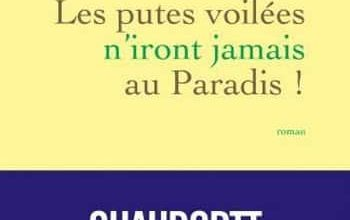 Chahdortt Djavann - Les putes voilées n'iront jamais au paradis