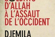 Djemila Benhabib - Les Soldats d'Allah à l'assaut de l'Occident