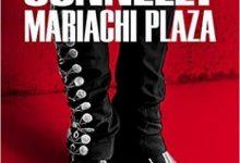 Michael Connelly - Mariachi Plaza