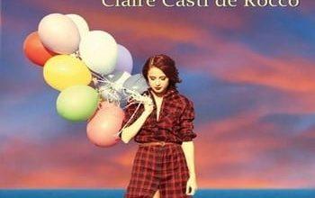 Claire Casti de Rocco - Rien d'autre que la vie