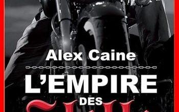 Alex Caine - L'empire des Hell's