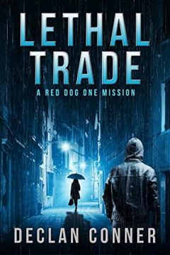Declan Conner - Lethal Trade