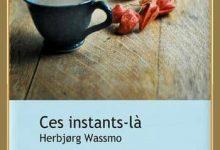 Herbjørg Wassmo - Ces instants-là