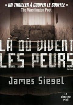 James Siegel - Là où vivent les peurs