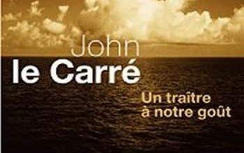 John Le Carré - Un traître à notre goût