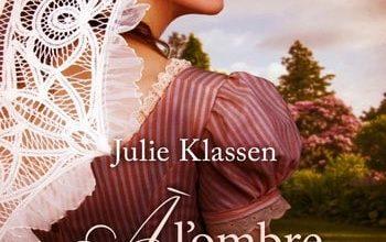 Julie Klassen - A l'ombre d'une lady
