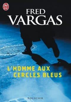 Fred Vargas - L'Homme Aux Cercles Bleus