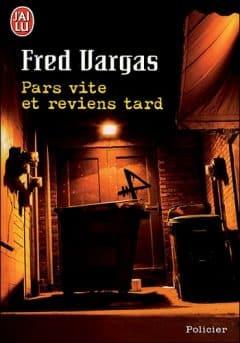 Fred Vargas - Pars vite et reviens tard