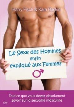 Le Sexe Des Hommes Enfin Explique Aux Femmes