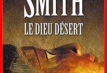 Wilbur Smith - Le Dieu désert