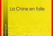Albert Londres - La Chine en folie