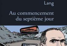 Luc Lang - Au commencement du septième jour