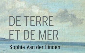 Sophie van Der Linden - De terre et de mer