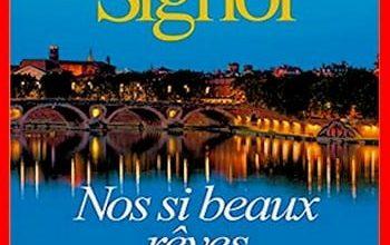 Christian Signol - Nos si beaux rêves de jeunesse