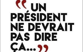 Gérard Davet & David Lhomme - Un président ne devrait pas dire ça