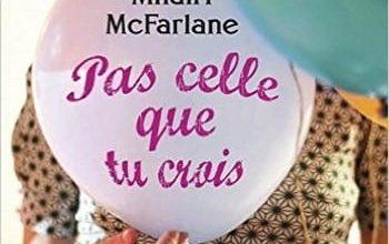 Mhairi McFarlane - Pas celle que tu crois