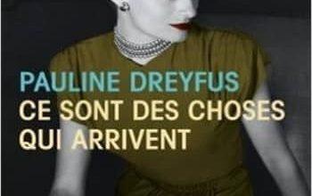 Pauline Dreyfus - Ce sont des choses qui arrivent