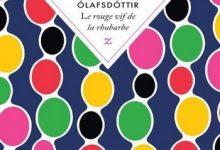 Audur Ava Olafsdottir - Le rouge vif de la rhubarbe