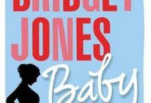 Helen Fielding - Bridget Jones Baby - Le Journal