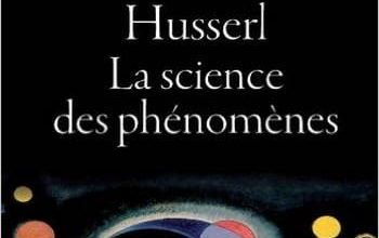 Husserl : La science des phénomènes