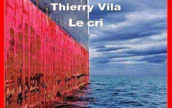 Thierry Vila - Le cri