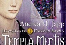 Andrea Japp - Templa Mentis, Tome 3