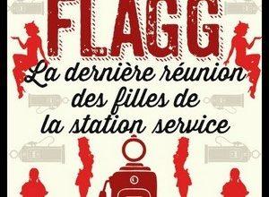 Fannie Flagg - La dernière réunion des filles de la station