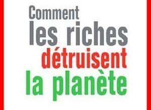 Hervé Kempf - Comment les riches détruisent la planète