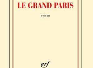 Aurélien Bellanger - Le grand Paris