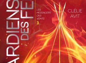 Clélie Avit - Gardiens des feux - Les Messagers des Vents - Tome 3