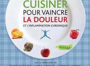 acqueline Lagacé - Cuisiner pour vaincre la douleur et l'inflammation chronique