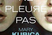Kubica Mary - Ne pleure pas