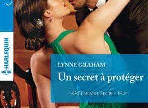 Lynne Graham - Un secret a protéger