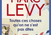 Marc Levy - Toutes ces choses qu'on ne s'est pas dites