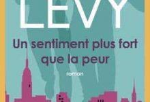 Marc Levy - Un sentiment plus fort que la peur