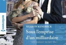 Sharon Kendrick - Sous l'emprise d'un milliardaire