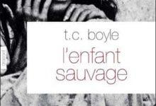 T.C Boyle - L'enfant sauvage