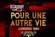 D. Cassidy - Pour une autre vie : Londres 1880