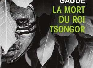 Laurent Gaude - La mort du roi Tsongor