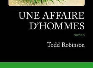 Todd Robinson - Une affaire d'hommes